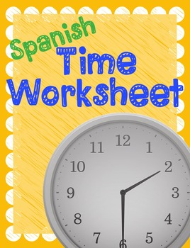 Spanish Time Worksheet or Test - Que hora es - Spanish Telling Time ...