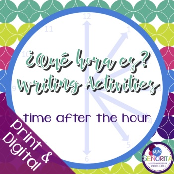 Spanish Time Writing Activities - After the Hour :05-:30