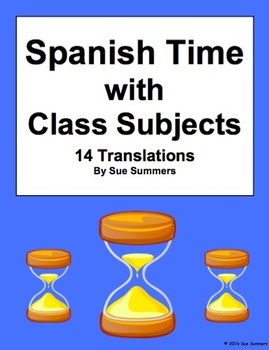 Spanish Time with Class Subjects 14 Translations Worksheet