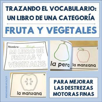 Spanish Tracing Mini-Book: Frutas y Vegetales - Fruit and Veggies