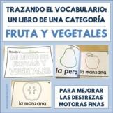 Spanish Tracing Mini-Book: Frutas y Vegetales - Fruit and Veggies