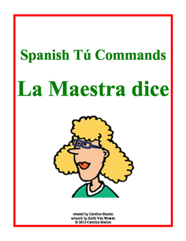 Spanish Tú Commands    La Maestra dice