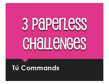 Spanish Tú Commands Paperless Challenges