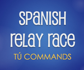 Spanish Tú Commands Relay Race