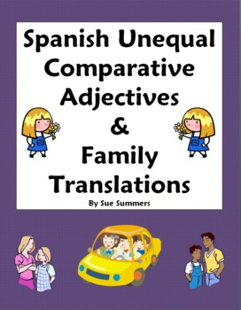 Spanish Unequal Comparative Adjectives and Family Translations