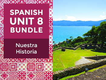 Spanish Unit 8 Bundle: Nuestra Historia - History of the Spanish-Speaking World
