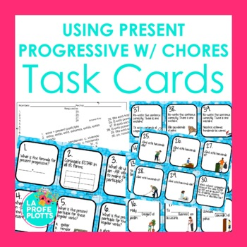 48 Spanish Using Present Progressive With Chores Task Cards