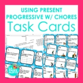 48 Spanish Using Present Progressive With Chores Task Cards