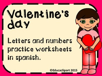 Spanish Valentine's day numbers and letters practice worksheets