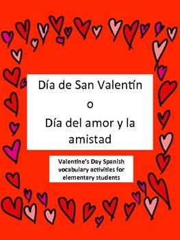 Spanish Valentine's day/Dia del amor y la amistad for elem