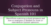 Spanish Verb Conjugation 101 and Subject Pronouns