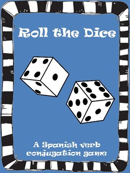 Spanish Verb Conjugations Dice Game