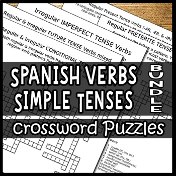 Spanish Verbs – Conjugating the Simple Tenses Bundle (Crossword Puzzles)