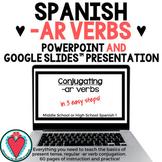 Spanish Grammar - Spanish AR Verbs PowerPoint and Google Slides