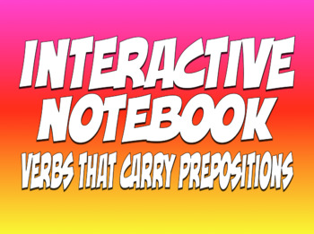 Spanish Verbs That Carry Prepositions Interactive Notebook