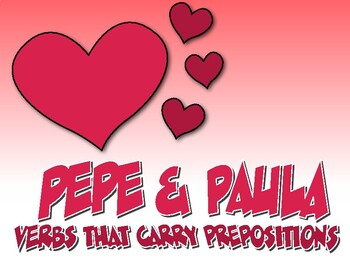 Spanish Verbs That Carry Prepositions Pepe and Paula Reading