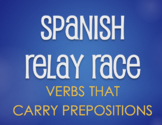 Spanish Verbs that Carry Prepositions Relay Race