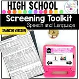 Spanish Version Screening Toolkit for High School {Speech and Language}