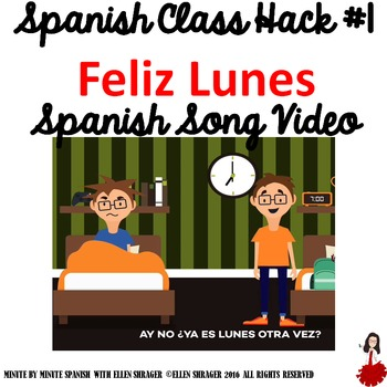 "Spanish Song Video ""Feliz Lunes""  improves  Class Routine, Transition, Behavior"