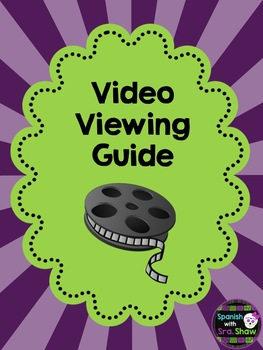 Spanish Video Viewing Guide- Works for Any Movie
