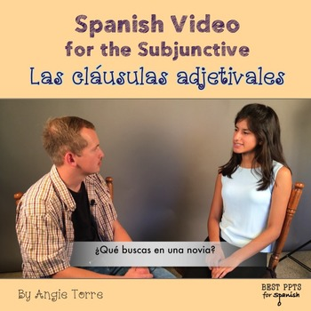 Spanish Video for the Subjunctive, las cláusulas adjetivales