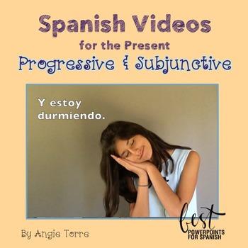 Spanish Videos for the Present Progressive and Present Sub