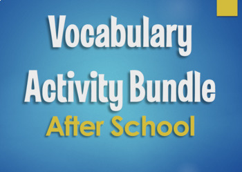 Spanish Vocabulary Activity Bundle:  After School