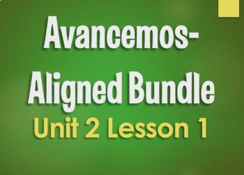 Avancemos 2 Unit 2 Lesson 1 Bundle