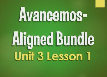 Avancemos 1 Unit 3 Lesson 1 Bundle