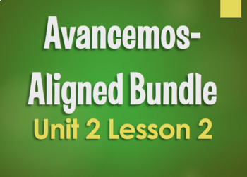Avancemos 1 Bundle:  Unit 2 Lesson 2