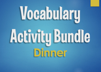 Spanish Vocabulary Activity Bundle:  Dinner