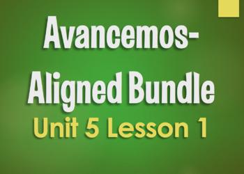 Avancemos 1 Unit 5 Lesson 1 Bundle