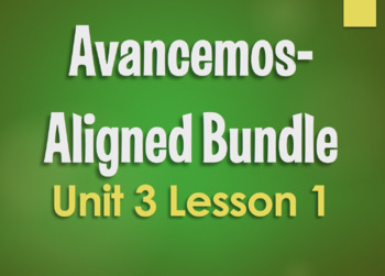Avancemos 3 Bundle:  Unit 3 Lesson 1