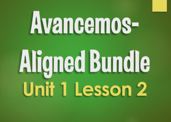 Avancemos 3 Bundle:  Unit 1 Lesson 2