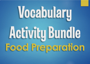 Spanish Vocabulary Activity Bundle:  Food Preparation