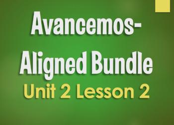 Avancemos 4 Bundle:  Unit 2 Lesson 2