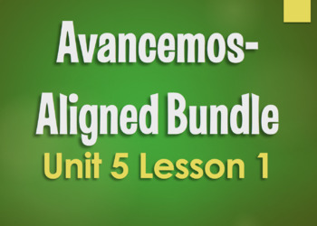 Avancemos 3 Bundle:  Unit 5 Lesson 1