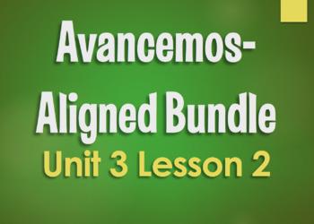 Avancemos 3 Unit 3 Lesson 2 Bundle