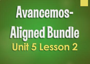 Avancemos 2 Unit 5 Lesson 2 Bundle