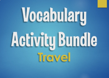 Spanish Vocabulary Activity Bundle:  Travel