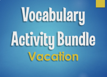 Spanish Vocabulary Activity Bundle:  Vacation