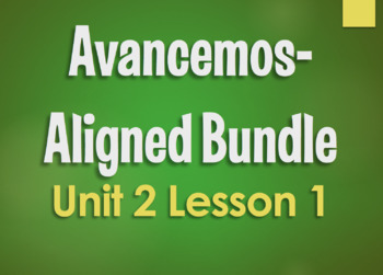Avancemos 3 Bundle:  Unit 2 Lesson 1