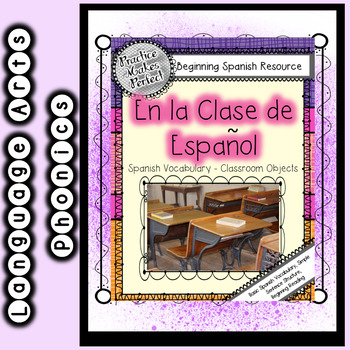 Spanish Vocabulary - Classroom Objects:  En la Clase de Espanol