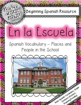 Spanish for Beginners -  En la Escuela:  People and Places at School