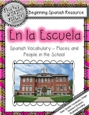 Spanish Vocabulary -  En la Escuela:  People and Places at School