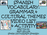 Spanish Vocabulary, Grammar and Cultural Themes Video List & Activity