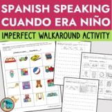 Spanish Walkaround Interpersonal Activity Imperfect - La niñez