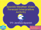 Spanish Weather Tiempo Clima Forecast Video Interpretive Listening Activity