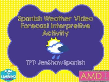 Spanish Weather Tiempo Clima Forecast Video Interpretive Listening Activity