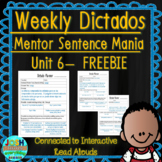 Spanish Weekly Dictado Lesson Plans (Mentor Sentence Mania Unit 6) FREEBIE